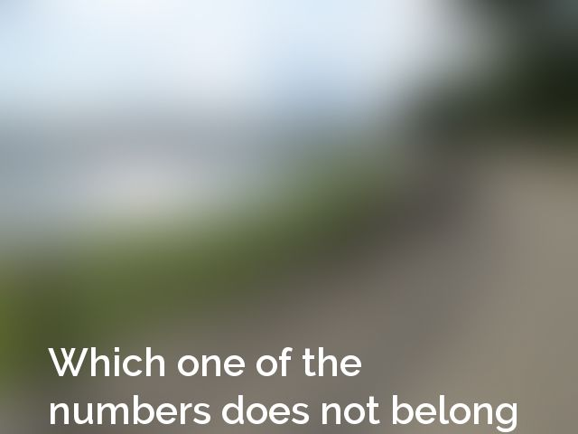 Which one of the numbers does not belong in the following series: 1 - 2 - 5 - 10 - 13 - 26 - 29 - 38