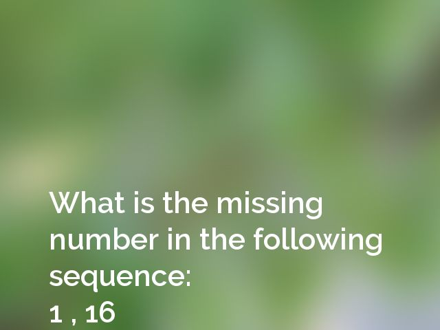 What is the missing number in the following sequence: 1 , 16 , _ , 100, 169