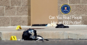 Can You Read People Like An FBI Profiler?