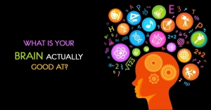 What is Your Brain Actually Good At?