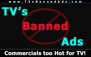 Hilarious 10 Banned Commercials